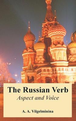 The Russian Verb: Aspect and Voice