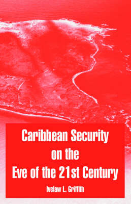 Caribbean Security on the Eve of the 21st Century