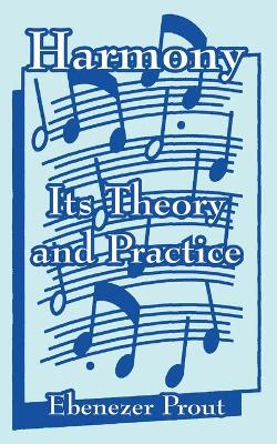 Harmony: Its Theory and Practice