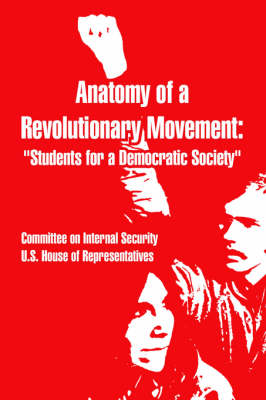 Anatomy of a Revolutionary Movement: Students for a Democratic Society