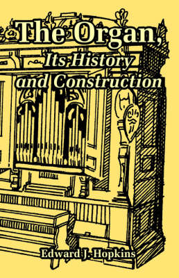 The Organ, Its History and Construction