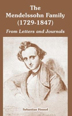 The Mendelssohn Family (1729-1847): From Letters and Journals