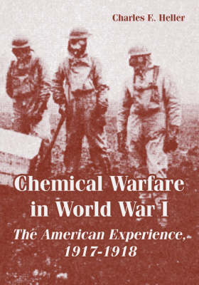 Chemical Warfare in World War I: The American Experience, 1917-1918