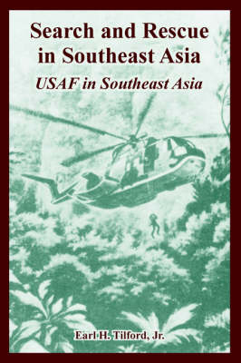 Search and Rescue in Southeast Asia: USAF in Southeast Asia