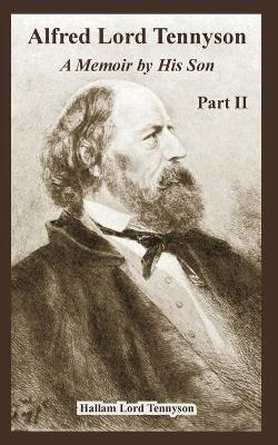 Alfred Lord Tennyson: A Memoir by His Son (Part Two)
