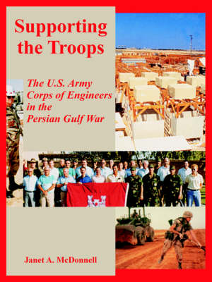 Supporting the Troops: The U.S. Army Corps of Engineers in the Persian Gulf War