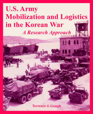 U.S. Army Mobilization and Logistics in the Korean War: A Research Approach