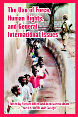The Use of Force, Human Rights, and General International Issues