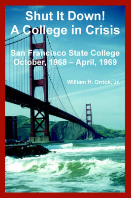 Shut It Down! a College in Crisis: San Francisco State College October, 1968 - April, 1969