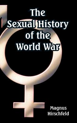 The Sexual History of the World War