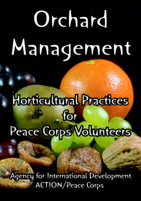 Orchard Management: Horticultural Practices for Peace Corps Volunteers