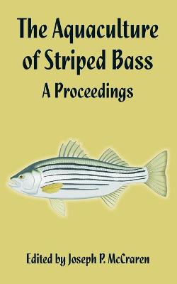 The Aquaculture of Striped Bass: A Proceedings