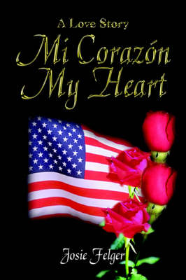 Mi Corazon My Heart: A Love Story