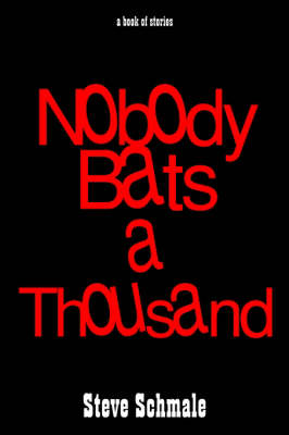 Nobody Bats a Thousand: a Book of Stories: A Book of Stories