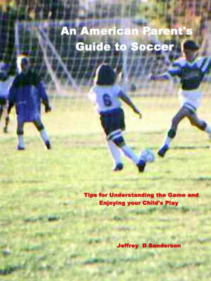 An American Parent's Guide to Soccer
