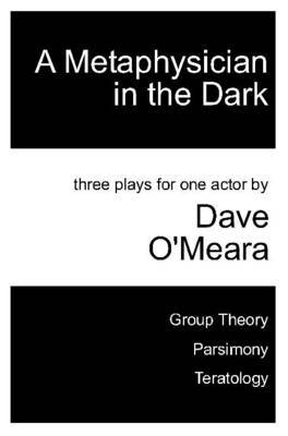A Metaphysician in the Dark: Three Plays for One Actor