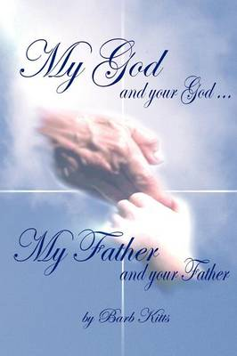 My God and Your God... My Father and Your Father
