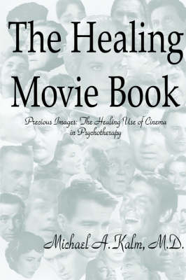 The Healing Movie Book (Precious Images: The Healing Use of Cinema in Psychotherapy)