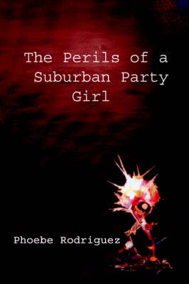 The Perils of A Suburban Party Girl