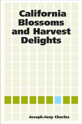 California Blossoms and Harvest Delights