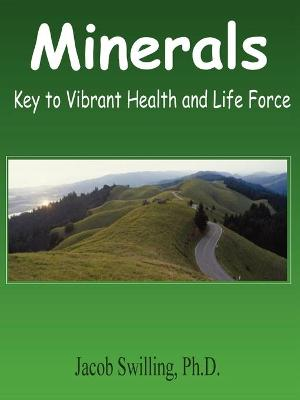 Minerals: Key to Vibrant Health and Life Force