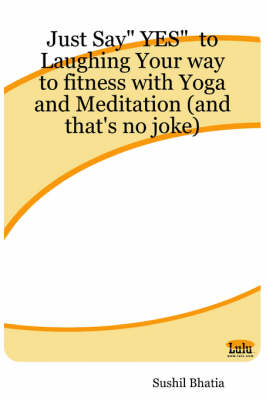 """Just Say"""" YES"""" to Laughing Your Way to Fitness with Yoga and Meditation (and That's No Joke)"""