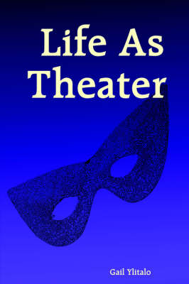 Life As Theater