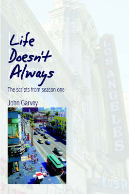 Life Doesn't Always: The Scripts from Season One