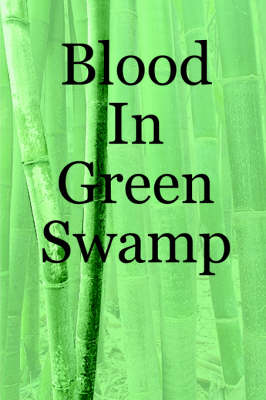 Blood In Green Swamp