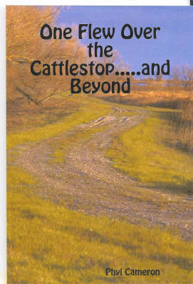 One Flew Over the Cattlestop .....and Beyond