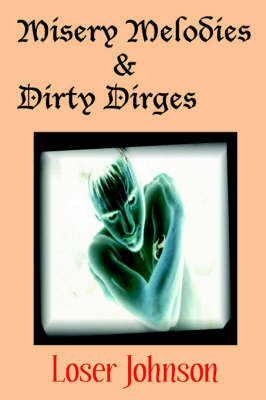 Misery Melodies & Dirty Dirges