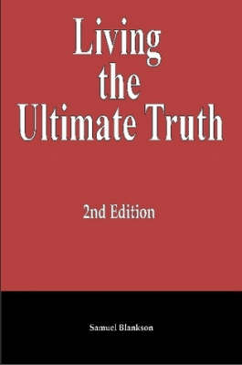 Living the Ultimate Truth: 2nd Edition