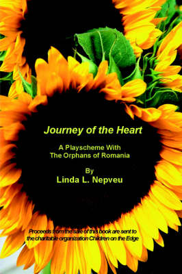 Journey of the Heart: A Playscheme With The Orphans of Romania