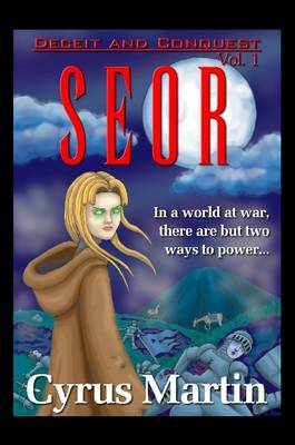 Deceit and Conquest Volume 1: Seor