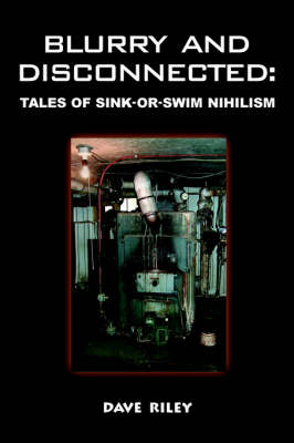 Blurry and Disconnected: Tales of Sink-or-Swim Nihilism