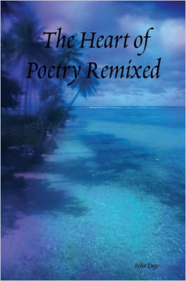 The Heart of Poetry Remixed