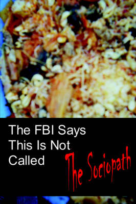 The FBI Says This Is Not Called The Sociopath