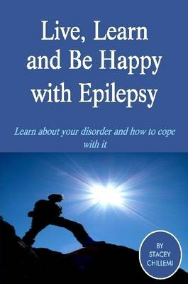 Live Learn, and Be Happy with Epilepsy