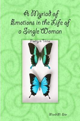 A Myriad of Emotions in the Life of a Single Woman: Poetry in Verse