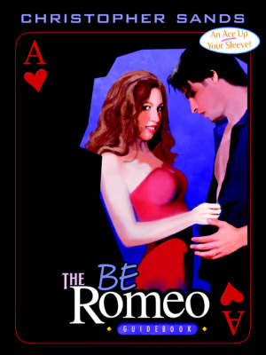 Be Romeo: Guidebook for the Modern Lover