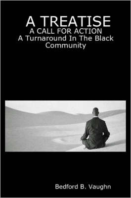 A Treatise: A CALL FOR ACTION A Turnaround In The Black Community