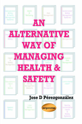 An Alternative Way of Managing Health & Safety