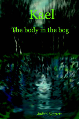 Kael: The Body in the Bog