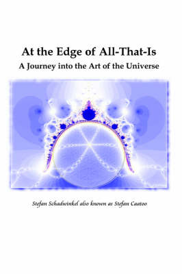At the Edge of All-That-Is, A Journey into the Art of the Universe