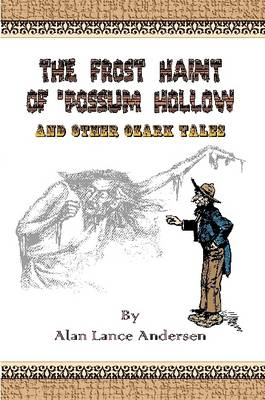 The Frost Haint of 'Possum Hollow and Other Ozark Tales