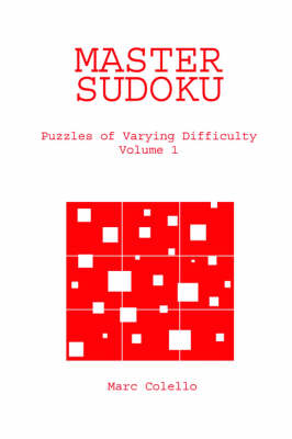 Master Sudoku: Puzzles of Varying Difficulty, Volume 1