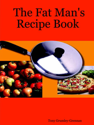 The Fat Man's Recipe Book