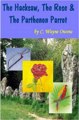 The Hacksaw, the Rose & the Parthenon Parrot