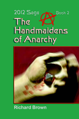 The Handmaidens of Anarchy