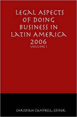 Legal Aspects of Doing Business in Latin America - Volume I